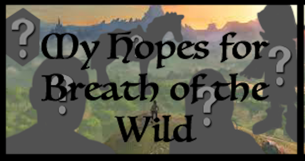 my-hopes-for-botw